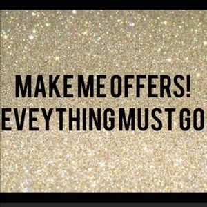 MAKE ME AN OFFER I CANT REFUSE :)